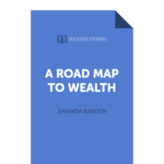 A Road Map to Wealth